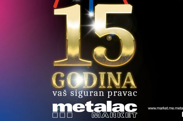 METALAC – 15 GODINA SA VAMA